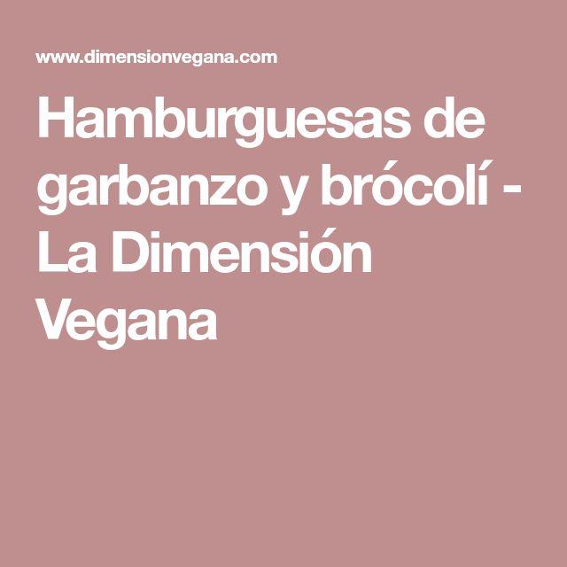 Hamburguesas de garbanzo y brócolí - La Dimensión Vegana