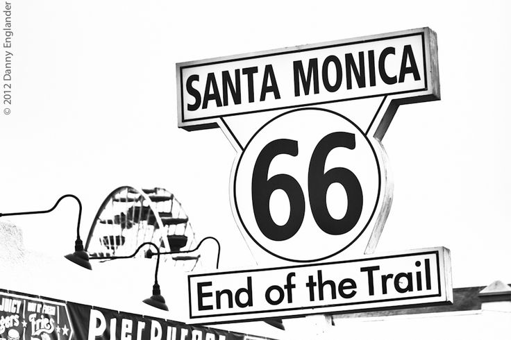 """""""Route 66, the """"End of the Trail"""", Santa Monica Pier"""" by Danny Englander"""
