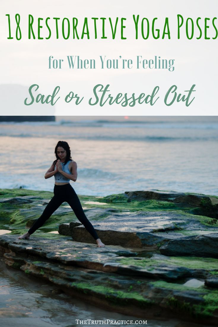 The Complete Restorative Yoga Pose Guide to help reduce stress, relieve tension, help when you're sad, let go of negativity, and find your inner peace. Click to see the 18 Restorative Yoga Poses for When You're Feeling Sad or Stressed Out. Go to TheTruthP