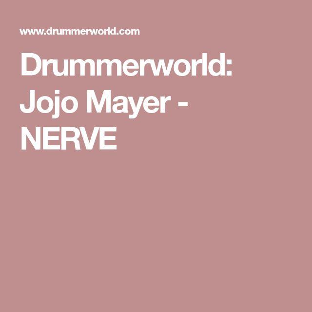 Drummerworld: Jojo Mayer - NERVE