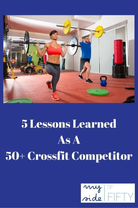 5 Lessons Learned As A 50+ Crossfit Competitor