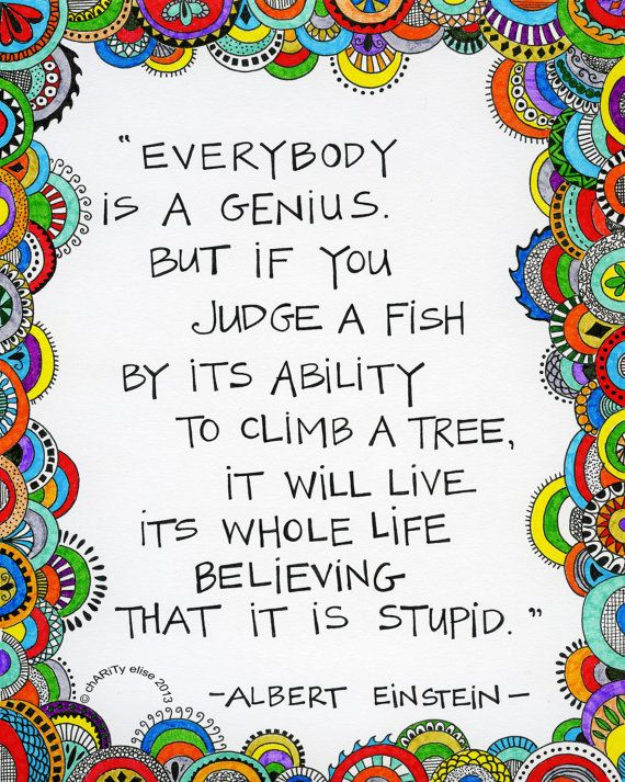 Colorful, Inspirational Art Print for home or the classroom-- Einstein quote- Everybody is genius. But if you judge a fish by its ability to climb a