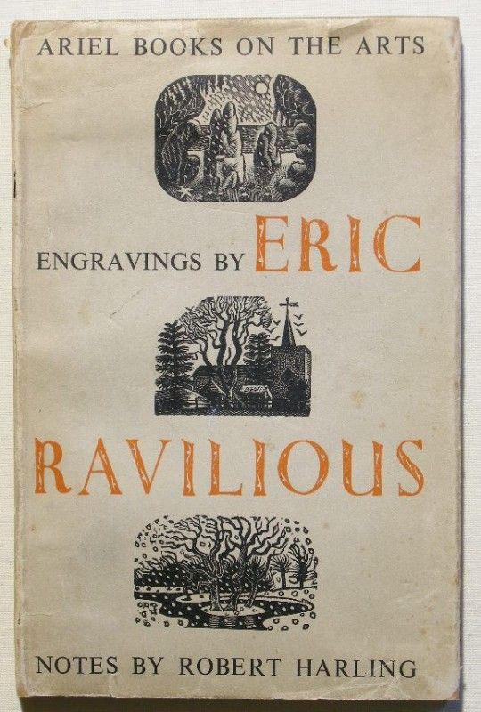 Harling (Robert) Wood-engravings of Eric Ravilious, Ariel Books on the Arts, 1st edition published for the Shenval Press by Faber and Faber Limited, 1944