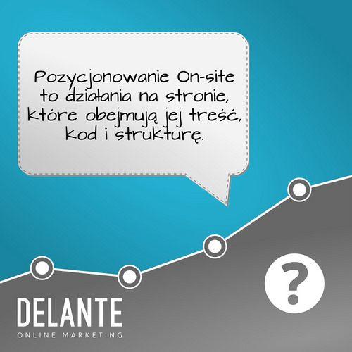 Czym jest pozycjonowanie on-site?   by http://delante.pl