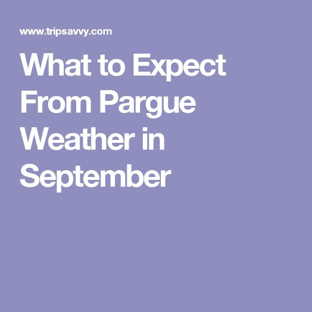 What to Expect From Pargue Weather in September