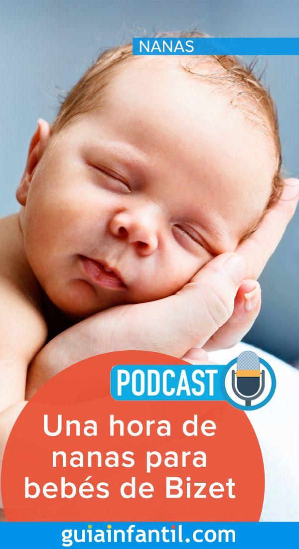 Podcast Una Hora De Nanas De Bizet Nanas De Bebe Canciones De Cuna Para Niños Bebe