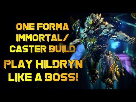 Warframe: 1-FORMA IMMORTAL & CASTER HILDRYN BUILD - YouTube