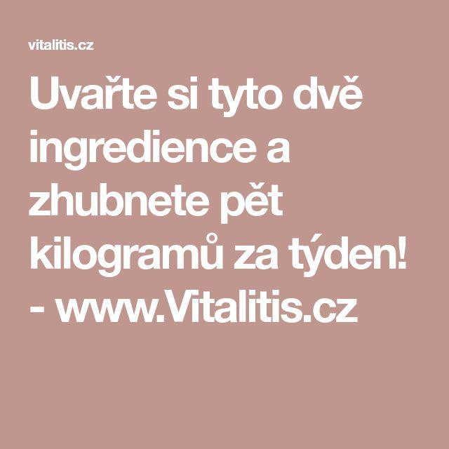 Uvařte si tyto dvě ingredience a zhubnete pět kilogramů za týden! - www.Vitalitis.cz