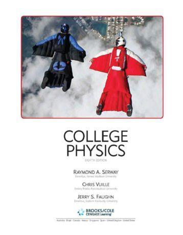 College Physics Raymond A. Serway, Jerry S. Faughn, Chris Vuille:
