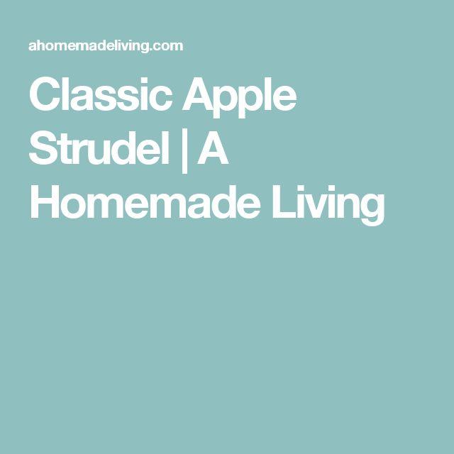 Classic Apple Strudel | A Homemade Living
