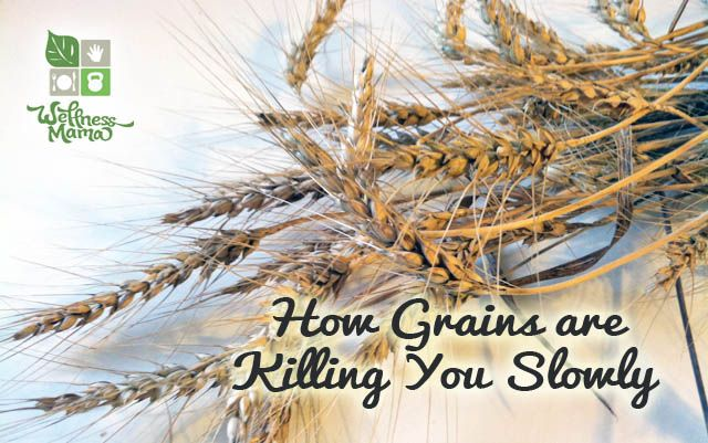 How Grains Are Killing You Slowly