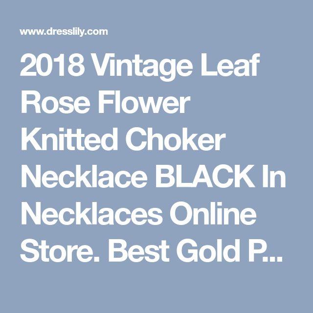 2018 Vintage Leaf Rose Flower Knitted Choker Necklace BLACK In Necklaces Online Store. Best Gold Pendant Necklace For Sale | DressLily.com