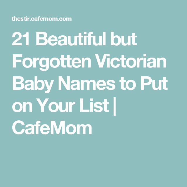 21 Beautiful But Forgotten Victorian Baby Names To Put On Your List
