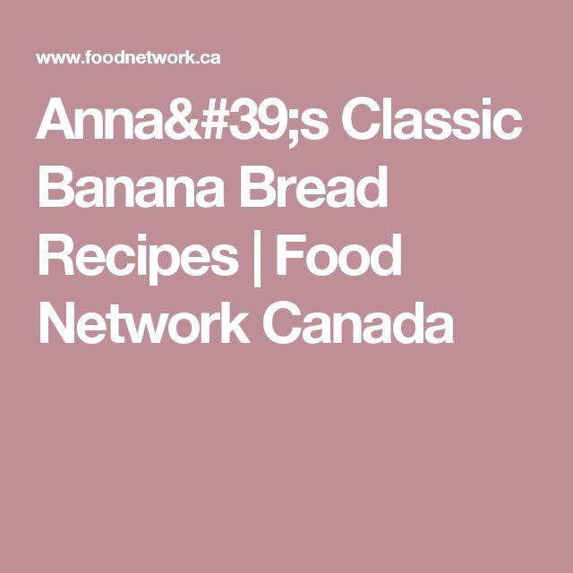 Anna's Classic Banana Bread Recipes | Food Network Canada