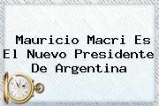 http://tecnoautos.com/wp-content/uploads/imagenes/tendencias/thumbs/mauricio-macri-es-el-nuevo-presidente-de-argentina.jpg Mauricio Macri. Mauricio Macri es el nuevo presidente de Argentina, Enlaces, Imágenes, Videos y Tweets - http://tecnoautos.com/actualidad/mauricio-macri-mauricio-macri-es-el-nuevo-presidente-de-argentina/