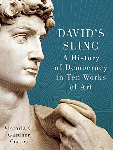 1594037213 - David's Sling: A History of Democracy in Ten Works of Art - #books #reading -  - http://lowpricebooks.co/2016/08/1594037213-davids-sling-a-history-of-democracy-in-ten-works-of-art/
