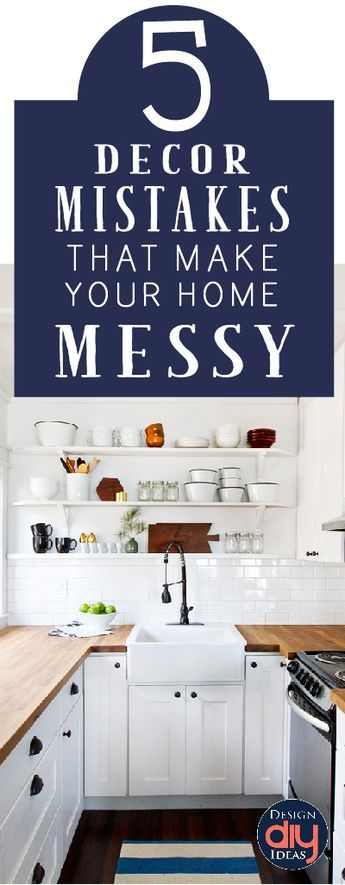 Not every decor tip you see is beneficial.  Check out these decor mistakes that make your home look messy!