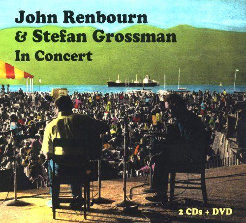 John Renbourn - John Renbourn & Stefan Grossman in Concert