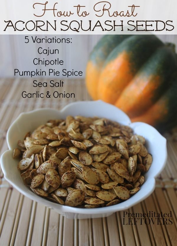 How to Roast Acorn Squash Seeds - A tutorial and video of the easy process. This Roasted Acorn Squash Seeds Recipe makes a healthy snack and includes 5 delicious seasoning variations.