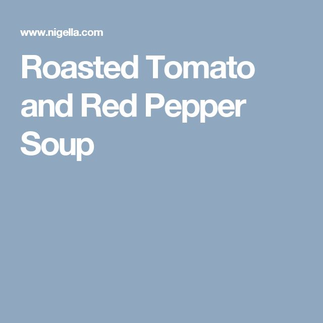 Roasted Tomato and Red Pepper Soup
