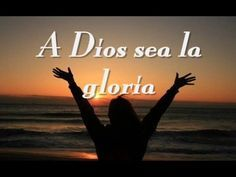 1A. DIOS SEA LA GLORIA