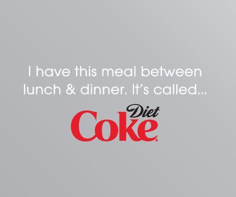 Love a 'diet COKE' break!