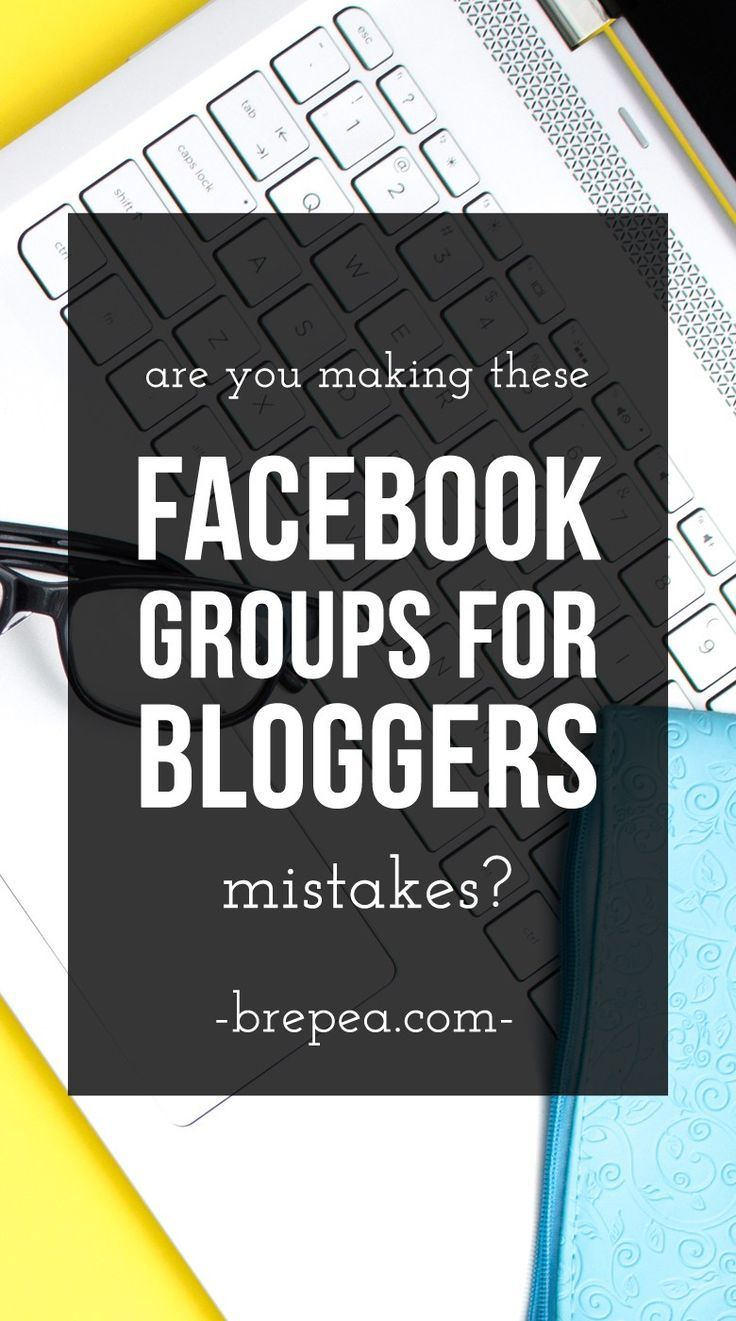 Don't leverage the power of Facebook groups in the wrong way! Are you making these Facebook Groups for Bloggers mistakes?