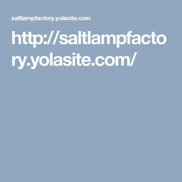 http://saltlampfactory.yolasite.com/