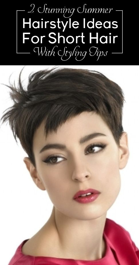2 Stunning Summer Hairstyle Ideas For Short Hair With Styling Tips.