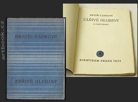 ČAPKOVÉ; bratři: ZÁŘIVÉ HLUBINY A JINÉ PROSY. - 1924.