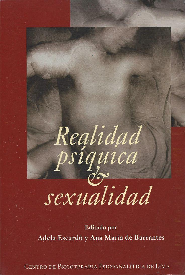 REALIDAD PSÍQUICA Y SEXUALIDAD Adela Escardó y Ana María de Barrantes