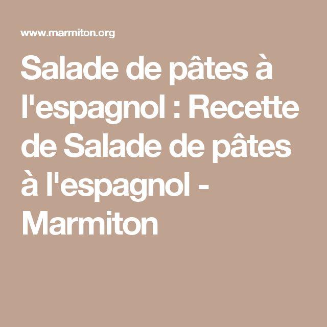 Salade de pâtes à l'espagnol : Recette de Salade de pâtes à l'espagnol - Marmiton