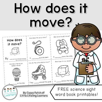FREE -  Reading, Science, Physical Science - Grade Levels Kindergarten, 1st This sight word book is a great way to review the ways different objects move while working on early reading skills! Also included is a book with blank spaces ready for your students to fill in. This would be perfect as an assessment task too. I just know they will love this freebie, and so will you!This resource is part of my Roll, Bounce, Spin and Slide unit which you can find here.