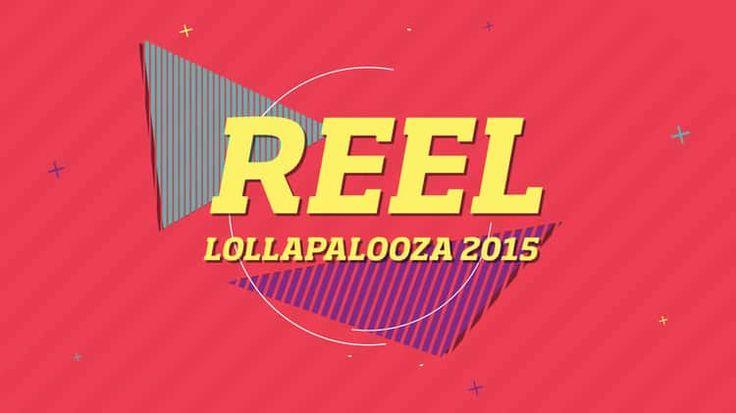 REEL Lollapalooza 2015
