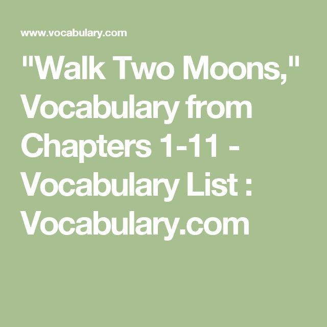 """Walk Two Moons,"" Vocabulary from Chapters 1-11 - Vocabulary List : Vocabulary.com"