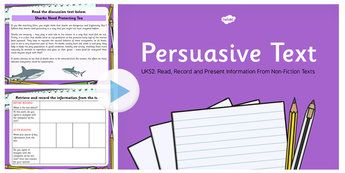 Persuasion Text Read, Record and Present Information UKS2 PowerPoint