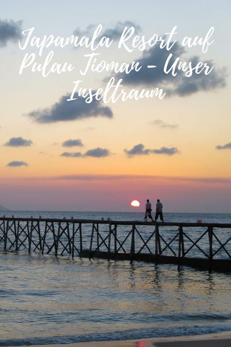 Japamala Resort auf Pulau Tioman - Unser Inseltraum, Malaysia Ein Traumhotel auf einer Trauminsel in einem Traumland!