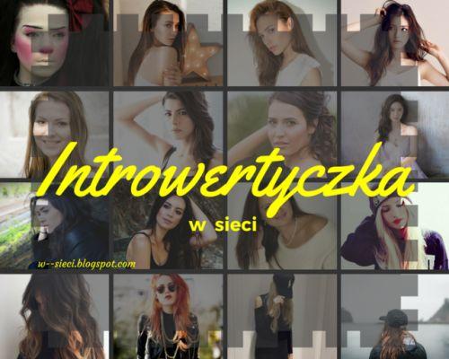 #introwertyczka #introwertyczkawsieci