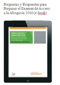 Preguntas y Respuestas para Preparar el Examen de Acceso a la Abogacía 2016 (e-book) Edición 31-12-2015. DISPONIBLE SÓLO EN FORMATO ELECTRÓNICO DESDE LOS ORDENADORES DE LA BIBLIOTECA DE PTA. DE TOLEDO