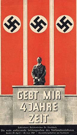 "Nazi propaganda poster, ""Give me four years' time"", 1937. (Possibly in reference to the (second) ""Four Year Plan""?)"