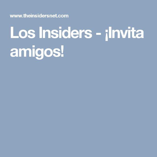 Los Insiders - ¡Invita amigos!