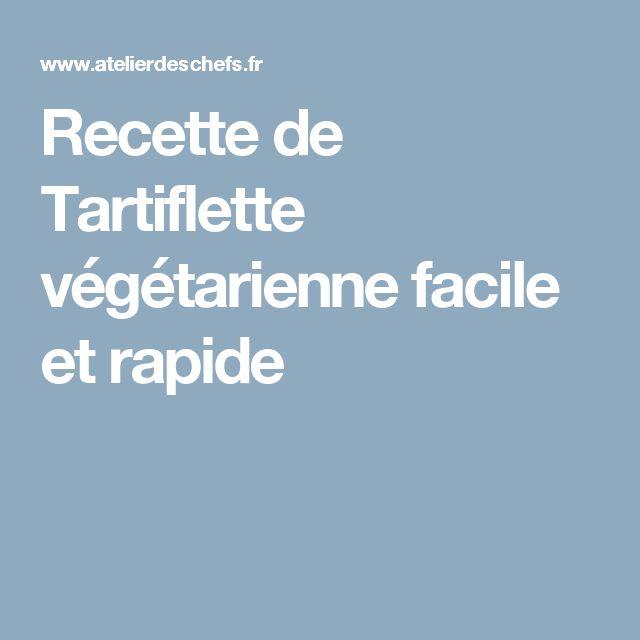 Recette de Tartiflette végétarienne facile et rapide