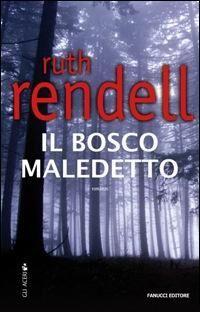 Il bosco maledetto - Ruth Rendell