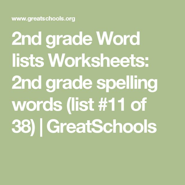 2nd grade Word lists Worksheets: 2nd grade spelling words (list #11 of 38) | GreatSchools