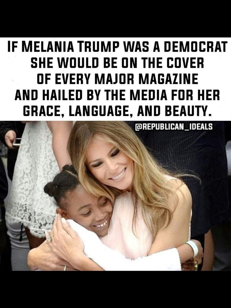 If First Lady Melania Trump was a democrat, she would be on the cover of every major magazine and hailed by the media for her grace, language and beauty.