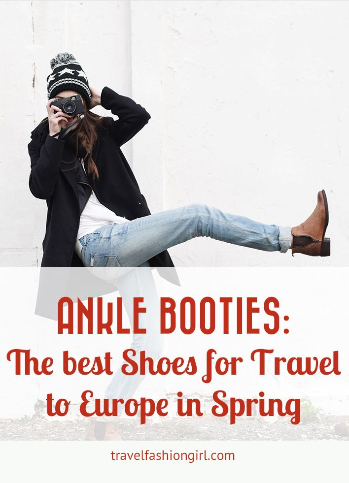 Ankle Booties: The Best Shoes for Travel to Europe in Spring. When a reader asked for the best shoes for travel to Europe in Spring – the answer was clear: ankle booties. Want to see our top 13 picks? Take a look!  www.travelfashiongirl.com