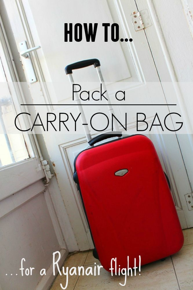 How to Pack a Carry-On Bag for a Ryanair flight These packing tips work for any kind of carry-on, but they're aimed towards budget travelers flying with Ryanair.