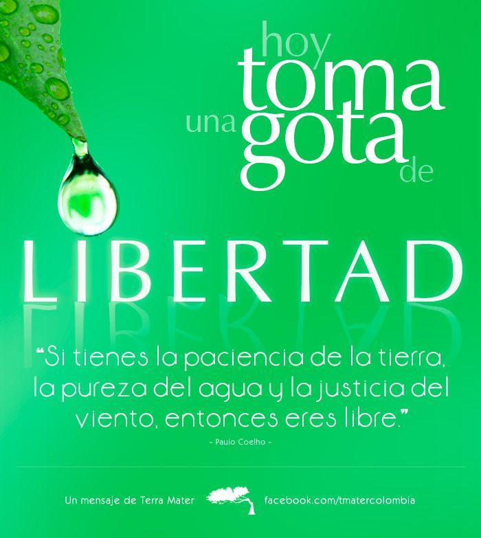 Hoy Toma Una Gota De Libertad!!