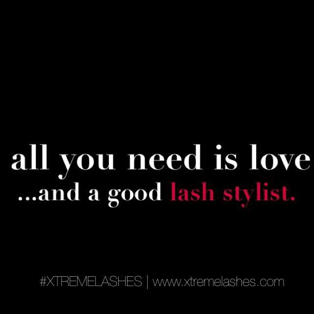 all you need it love  good lash stylist  xtreme lashes Theilashstudio