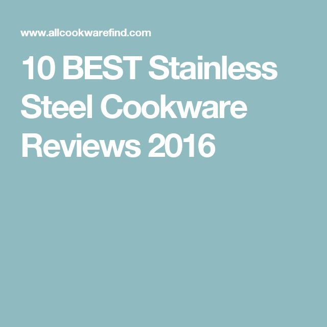 10 BEST Stainless Steel Cookware Reviews 2016
